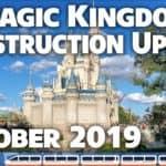 Magic Kingdom Construction Update – October 2019 – Walt Disney World